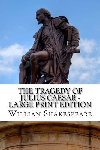 9781495332425: The Tragedy of Julius Caesar - Large Print Edition: A Play
