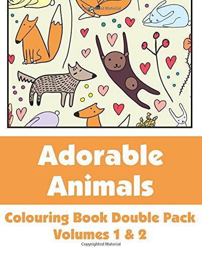 9781495335655: Adorable Animals Colouring Book Double Pack (Volumes 1 & 2) (Art-Filled Fun Colouring Books)