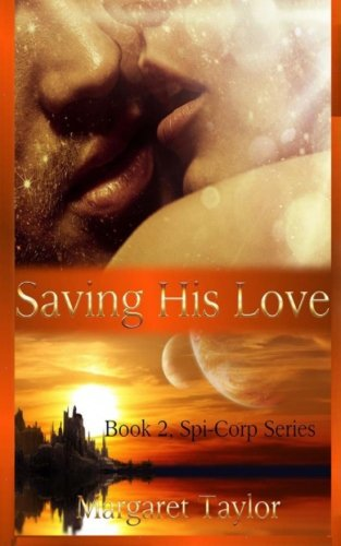 9781495336591: Saving His Love: The Spi-Corp Series (Volume 2)