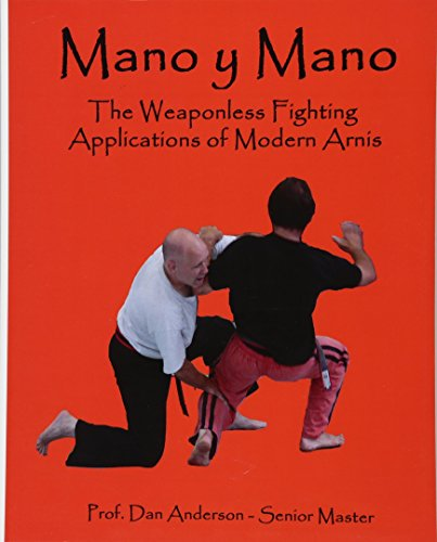 9781495337451: Mano y Mano: The Weaponless Fighting Applications of Modern Arnis