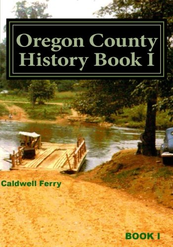 9781495337840: Oregon County History Book I: Preserve Yesterday - Enrich Tomorrow (Volume 2)