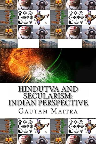 Hindutva and Secularism: : Indian Perspective: Maitra, MR Gautam
