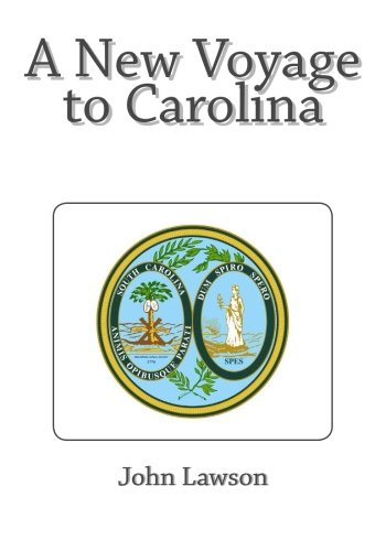 A New Voyage to Carolina: John Lawson