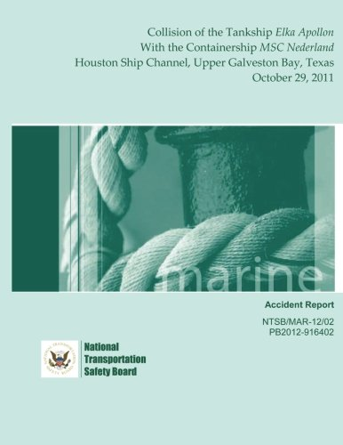 9781495342844: Marine Accident Report: Collision of the Tankship Elka Apollon With the Containership MSC Nederland Houston Ship Channel, Upper Galveston Bay, Texas October 29, 2011