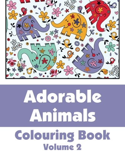 9781495343605: Adorable Animals Colouring Book (Volume 2) (Art-Filled Fun Colouring Books)