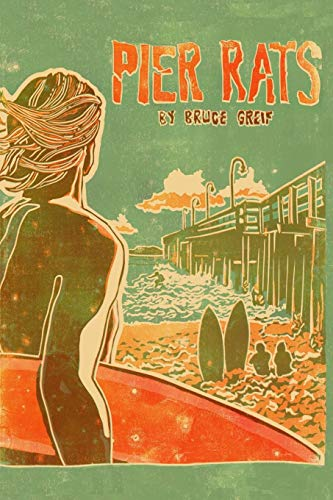 Pier Rats: Ventura, California 1973: Greif, Bruce