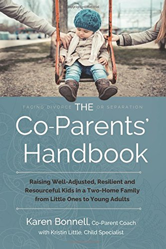 9781495345869: The Co-Parents' Handbook: Raising Well-Adjusted, Resilient, and Resourceful Kids in a Two-Home Family from Little Ones to Young Adults