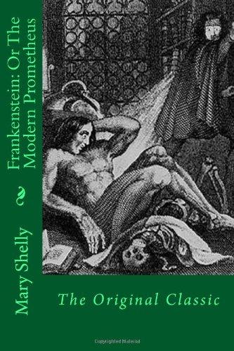 9781495345920: Frankenstein: Or The Modern Prometheus: The Original Classic
