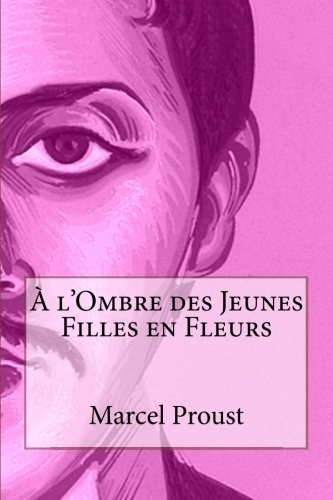 9781495348983: À l'Ombre des Jeunes Filles en Fleurs
