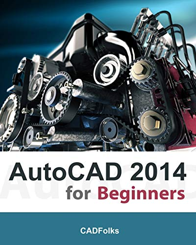 AutoCAD 2014 for Beginners: CADFolks