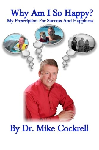 9781495350139: Why Am I So Happy?: My Prescription For Success And Happiness