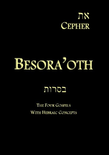 9781495351310: Eth Cepher - Besora'oth: The Four Gospels With Hebraic Concepts