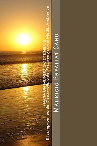 9781495352034: HACIA UN MUNDO SOSTENIBLE - El compromiso del Desarrollo y del Progreso con el Medio Ambiente (Spanish Edition)