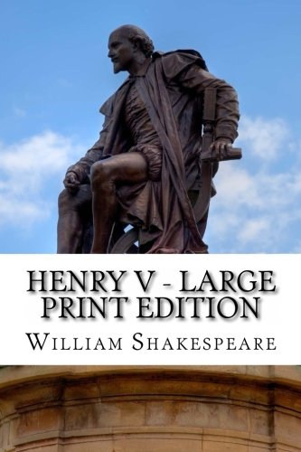 9781495353512: Henry V - Large Print Edition: The Life of King Henry the Fifth: A Play