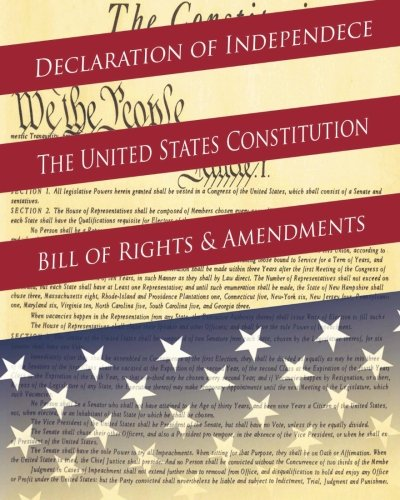 9781495354779: Declaration Of Independence, The United States Constitution, Bill Of Rights & Amendments