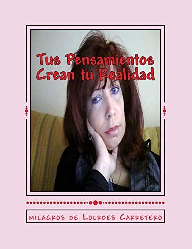 9781495358630: Tus Pensamientos Crean tu Realidad: La Ley de La Atraccion (Spanish Edition)