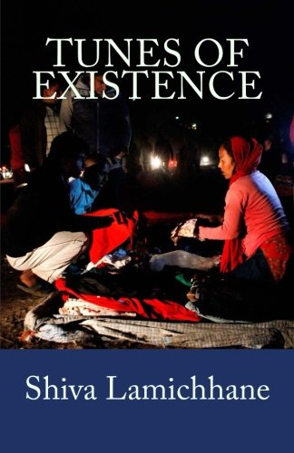 Tunes of Existence: Collection of Short Stories: Mr Shiva Lamichhane