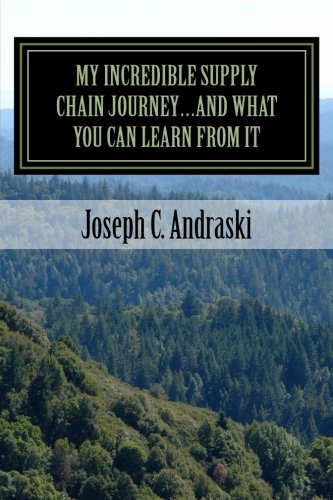 9781495364501: My Incredible Supply Chain Journey...And What You Can Learn From It: Trials, Teamwork, and Triumphs