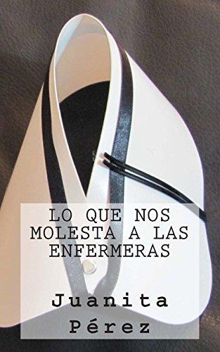 9781495364525: Lo que nos Molesta a las Enfermeras (Spanish Edition)