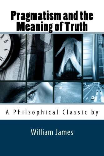 9781495365577: Pragmatism and the Meaning of Truth
