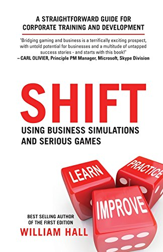 9781495367502: Shift: Using Business Simulations and Serious Games: A straightforward guide for corporate training and development