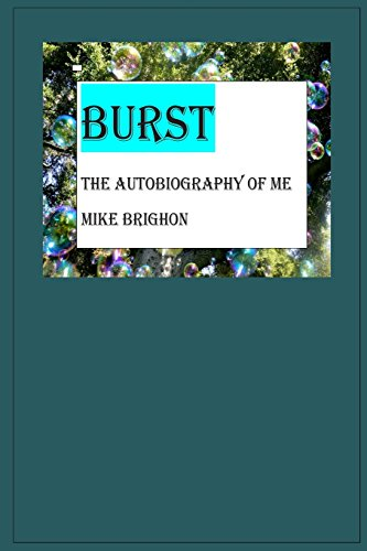 Burst the auto-biography Mike Brighon: What I went through in my life: Brighon, Mr Mike Aaron