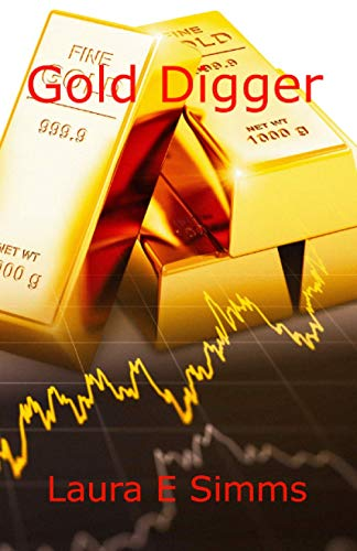 Gold Digger: How much is your life: Simms, Laura E