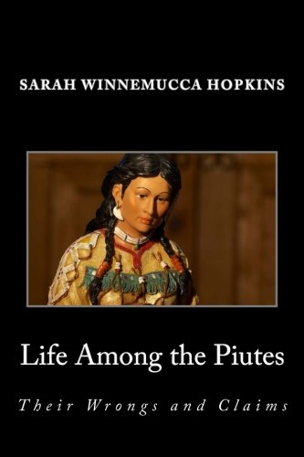 9781495369667: Life Among the Piutes; Their Wrongs and Claims