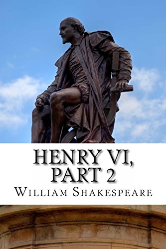 9781495370182: Henry VI, Part 2: The Second Part of Henry the Sixth: A Play