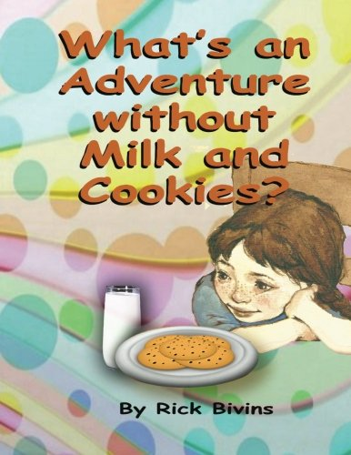 9781495370267: What's an Adventure Without Milk and Cookies?