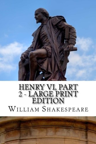 9781495370403: Henry VI, Part 2 - Large Print Edition: The Second Part of Henry the Sixth: A Play
