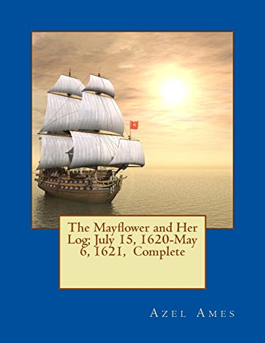9781495372322: The Mayflower and Her Log; July 15, 1620-May 6, 1621, Complete