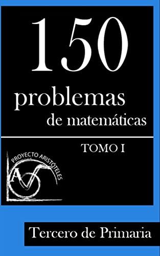 150 Problemas de Matemáticas para Tercero de: Aristóteles, Proyecto