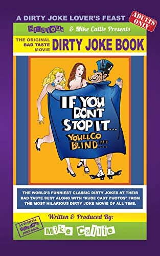 9781495375446: If You Don't Stop It... You'll Go Blind! - The Movie Dirty Joke Book: The Dirty Jokes Mo9vie (The Hilarious Bad Taste Joke Book Series) (Volume 9)