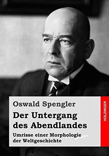 9781495375897: Der Untergang des Abendlandes: Umrisse einer Morphologie der Weltgeschichte