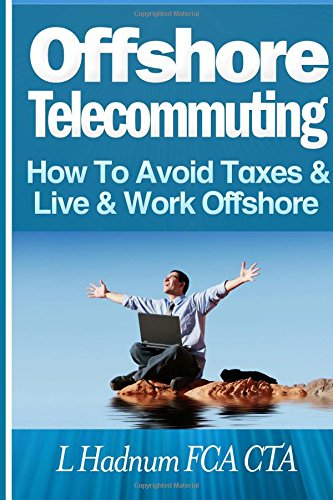 9781495376771: Offshore Telecommuting: How To Avoid Taxes and Live and Work Offshore