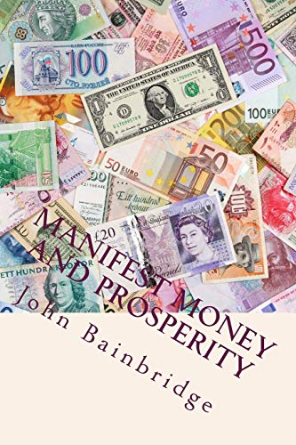 9781495377327: Manifest Money And Prosperity: Change Your Life.Begin Today
