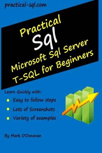 9781495377457: Practical Sql: Microsoft Sql Server T-SQL for Beginners