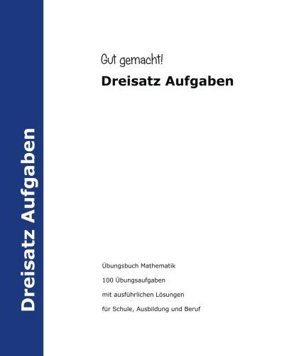 9781495378164: Gut Gemacht! Dreisatz Aufgaben: Übungsbuch Mathematik mit 100 Übungsaufgabe