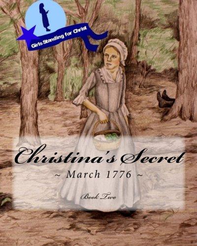 9781495380440: Christina's Secret (Girls Standing for Christ) (Volume 2)