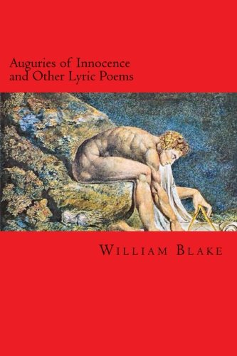 Auguries of Innocence and Other Lyric Poems: William Blake
