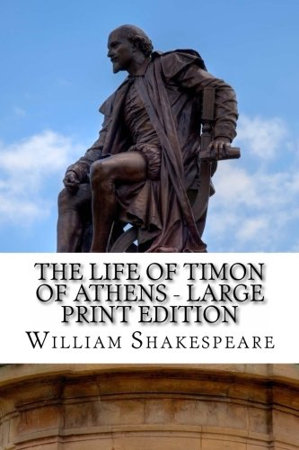 9781495381324: The Life of Timon of Athens - Large Print Edition: A Play