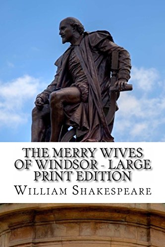 9781495383441: The Merry Wives of Windsor - Large Print Edition: A Play