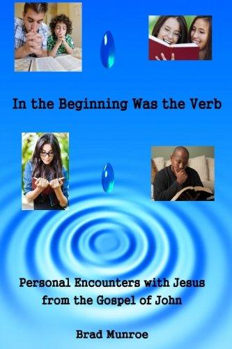 9781495384097: In the Beginning Was the Verb: Encounters with Jesus in John's Gospel