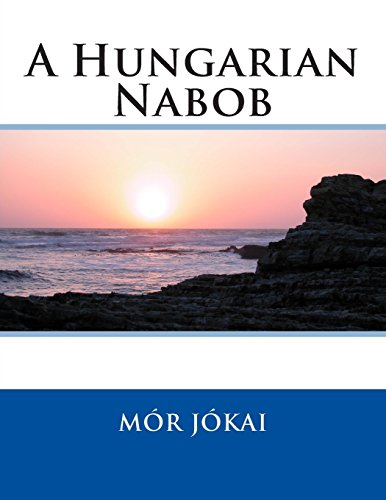9781495384523: A Hungarian Nabob