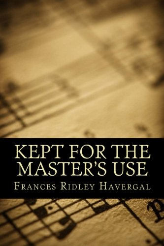 Kept for the Master's Use: Havergal, Frances Ridley