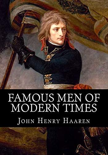 Famous Men of Modern Times: Haaren, John Henry
