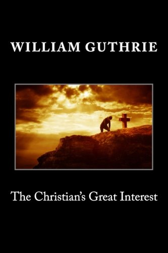 9781495385032: The Christian's Great Interest