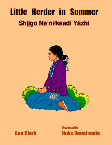 Little Herder in Summer: Shiigo Na nilkaadi: Ann Clark