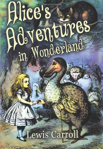 Alice's Adventures in Wonderland: [Illustrated Edition]: Carroll, Lewis